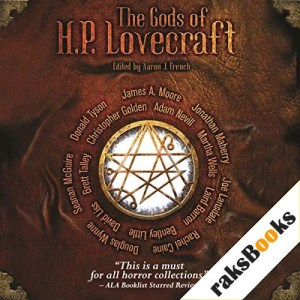 The Gods of H. P. Lovecraft Audiobook By Rachel Caine, Seanan McGuire, Laird Barron, Jonathan Maberry, James A Moore, Christopher Golden, Erin J French, David Liss cover art