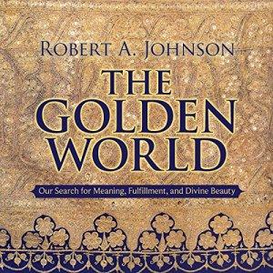 The Golden World Audiobook By Robert A. Johnson cover art