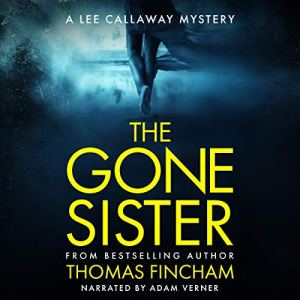 The Gone Sister Audiobook By Thomas Fincham cover art