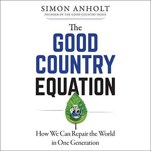 The Good Country Equation Audiobook By Simon Anholt cover art