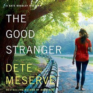 The Good Stranger Audiobook By Dete Meserve cover art