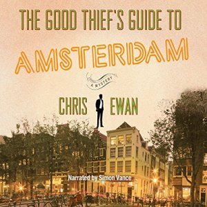 The Good Thief's Guide to Amsterdam Audiobook By Chris Ewan cover art