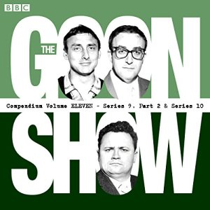 The Goon Show Compendium: Volume 11 (Series 9, Pt 2 & Series 10) Audiobook By Spike Milligan cover art
