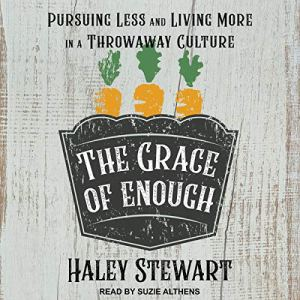 The Grace of Enough Audiobook By Haley Stewart, Brandon Vogt - foreword cover art