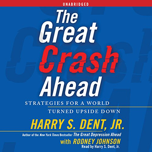 The Great Crash Ahead Audiobook By Harry S. Dent cover art