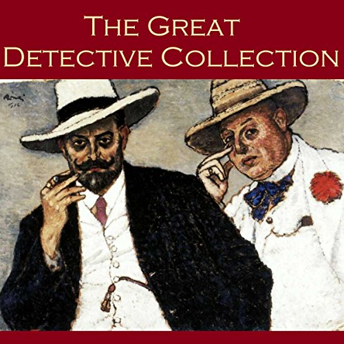 The Great Detective Collection Audiobook By Arthur Conan Doyle, G. K. Chesterton, Ernest Bramah, Edgar Allan Poe, Wilkie Collins, Guy Boothby, Charles Dickens cover art
