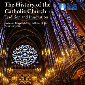 The History of the Catholic Church: Tradition and Innovation Audiobook By Christopher M. Bellitto cover art