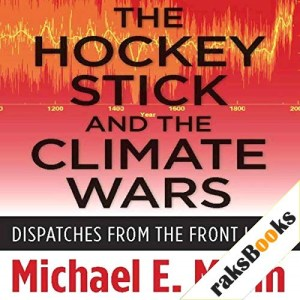 The Hockey Stick and the Climate Wars Audiobook By Michael Mann cover art