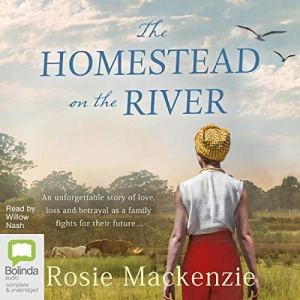 The Homestead on the River Audiobook By Rosie Mackenzie cover art