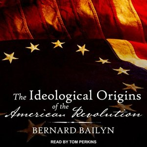 The Ideological Origins of the American Revolution Audiobook By Bernard Bailyn cover art