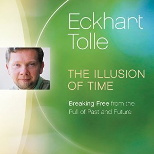 The Illusion of Time Audiobook By Eckhart Tolle cover art