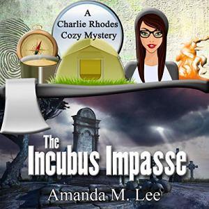 The Incubus Impasse Audiobook By Amanda M. Lee cover art