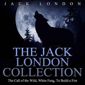 The Jack London Collection Audiobook By Jack London cover art