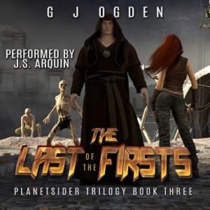 The Last of the Firsts (A Post Apocalyptic Science Fiction Thriller) Audiobook By G J Ogden cover art