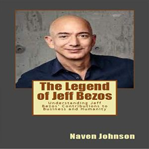 The Legend of Jeff Bezos Audiobook By Naven Johnson cover art