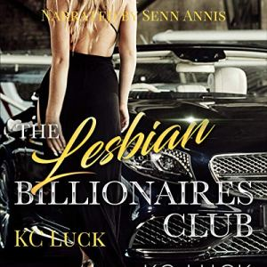 The Lesbian Billionaires Club Audiobook By K.C. Luck cover art