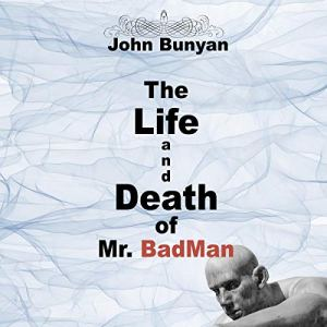 The Life and Death of Mr. Badman Audiobook By John Bunyan cover art