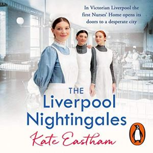 The Liverpool Nightingales Audiobook By Kate Eastham cover art