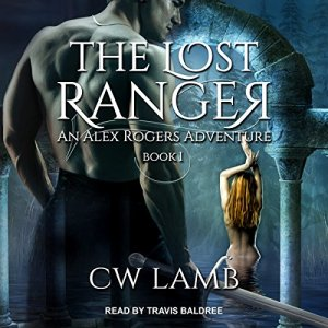 The Lost Ranger: An Alex Rogers Adventure Audiobook By Charles Lamb cover art