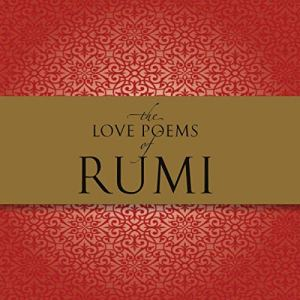 The Love Poems of Rumi Audiobook By Nader Khalili cover art