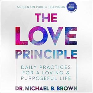 The Love Principle Audiobook By Dr. Michael B. Brown cover art