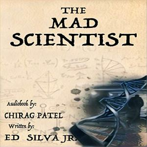 The Mad Scientist Audiobook By Ed Silva Jr. cover art
