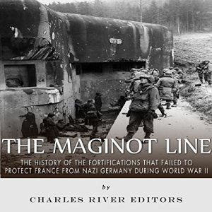 The Maginot Line Audiobook By Charles River Editors cover art