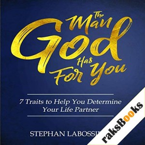 The Man God Has For You Audiobook By Stephan Labossiere cover art