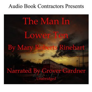 The Man in Lower Ten Audiobook By Mary Roberts Rinehart cover art