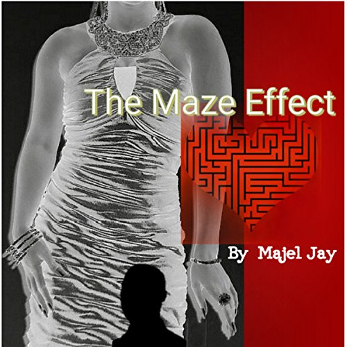 The Maze Effect Audiobook By Majel Jay cover art