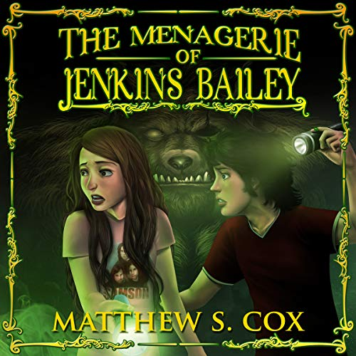 The Menagerie of Jenkins Bailey Audiobook By Matthew S. Cox cover art
