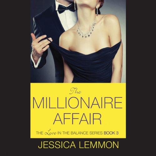 The Millionaire Affair Audiobook By Jessica Lemmon cover art