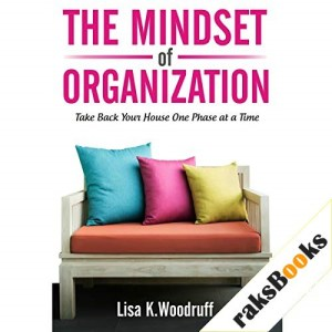 The Mindset of Organization Audiobook By Lisa K. Woodruff cover art