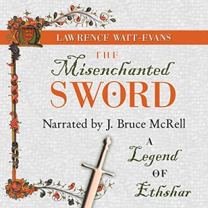 The Misenchanted Sword Audiobook By Lawrence Watt-Evans cover art
