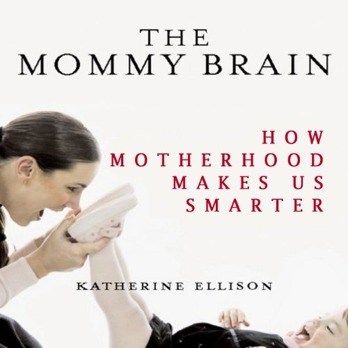 The Mommy Brain Audiobook By Katherine Ellison cover art