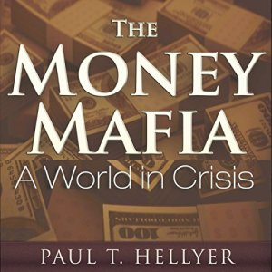 The Money Mafia Audiobook By Paul T. Hellyer cover art