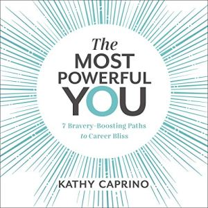 The Most Powerful You Audiobook By Kathy Caprino cover art