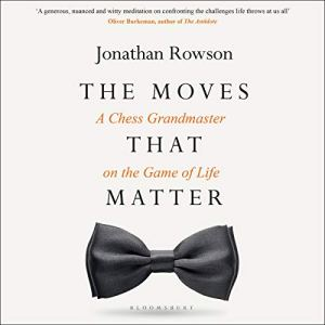 The Moves That Matter Audiobook By Jonathan Rowson cover art