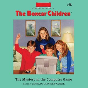 The Mystery in the Computer Game Audiobook By Gertrude Chandler Warner cover art