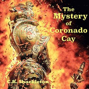 The Mystery of Coronado Cay: An Edward Prince Steampunk Adventure Audiobook By C.K. Shackleton cover art
