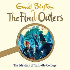The Mystery of Tally-Ho Cottage Audiobook By Enid Blyton cover art