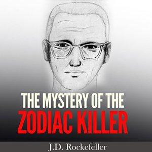 The Mystery of the Zodiac Killer Audiobook By J.D. Rockefeller cover art