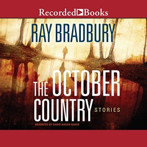 The October Country Audiobook By Ray Bradbury cover art