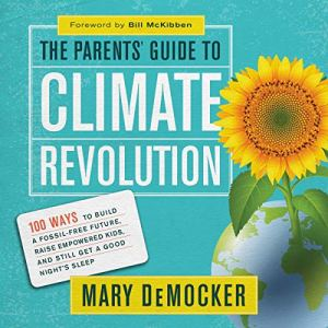 The Parents' Guide to Climate Revolution Audiobook By Mary DeMocker cover art