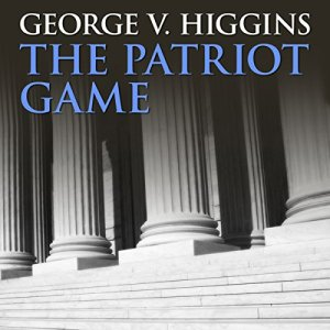 The Patriot Game Audiobook By George V. Higgins cover art