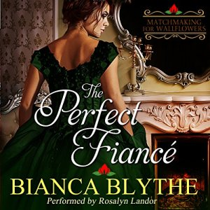 The Perfect Fiancé Audiobook By Bianca Blythe cover art