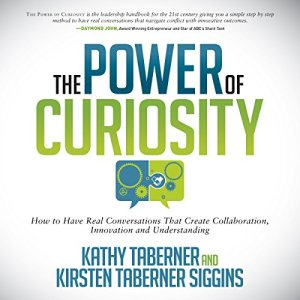 The Power of Curiosity Audiobook By Kathy Taberner, Kirsten Siggins cover art
