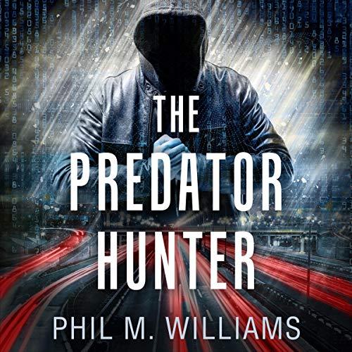 The Predator Hunter Audiobook By Phil M. Williams cover art