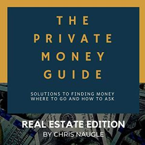 The Private Money Guide: Real Estate Edition Audiobook By Chris Naugle cover art