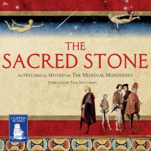 The Sacred Stone Audiobook By C.J. Sansom, Bernard Knight, Susanna Gregory, Philip Gooden, Michael Jecks, Ian Morson, Karen Maitland cover art